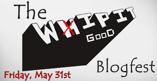 The wip it good blogfest